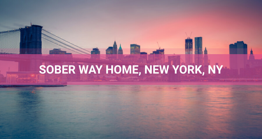 Sober Way home Rehab In New York