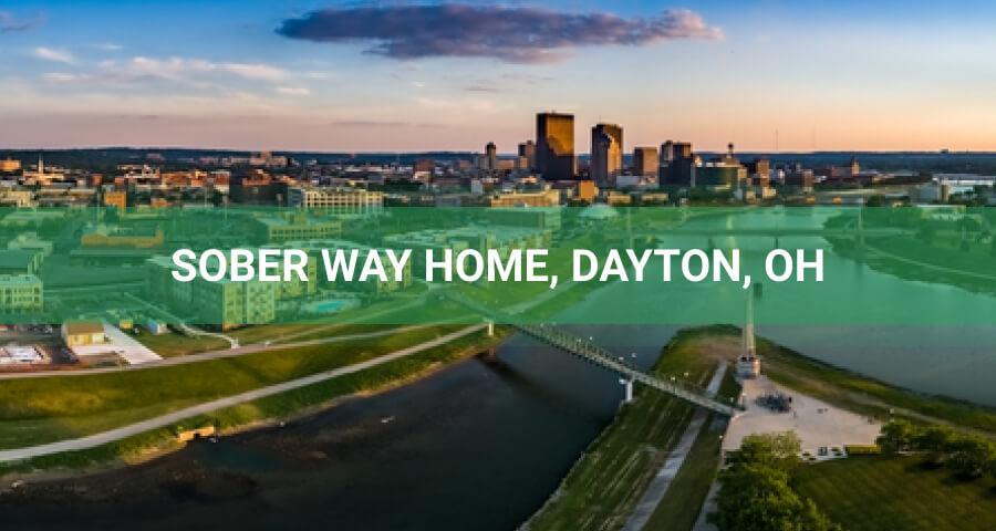 Sober Way Home Rehab Facility Dayton Ohio