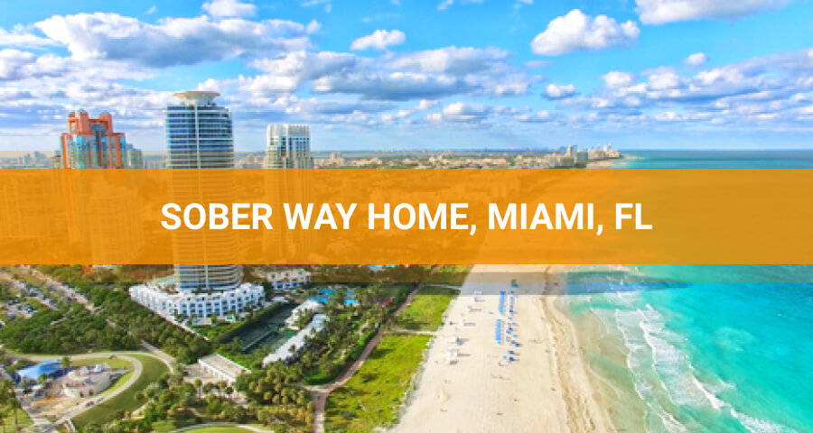 Sober Way Home Rehab Facility Miami
